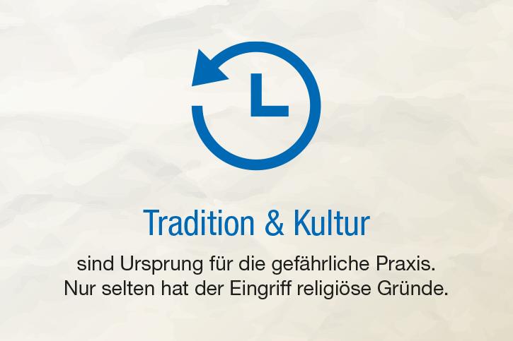 Infografik: Tradition und Kultur sind Ursprung der gefährlichen Praxis.